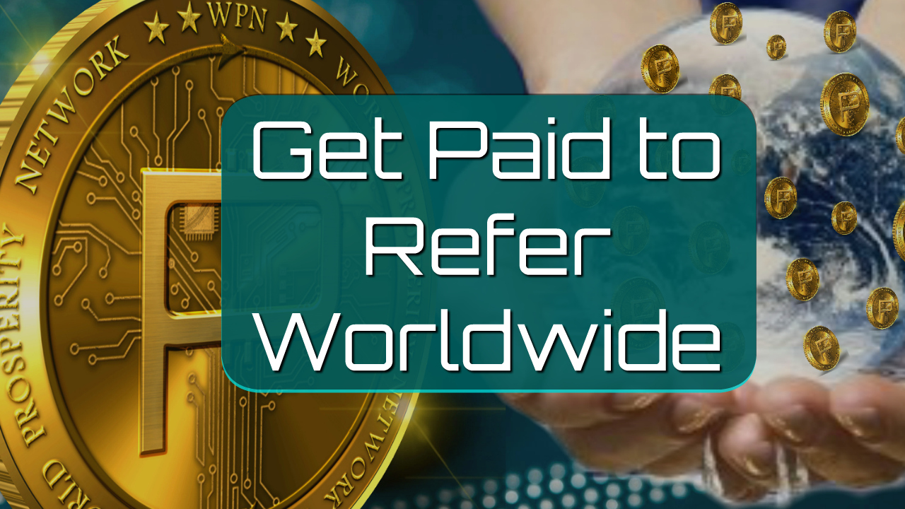 It Pays to Refer. At WPN, your network truly is your networth.